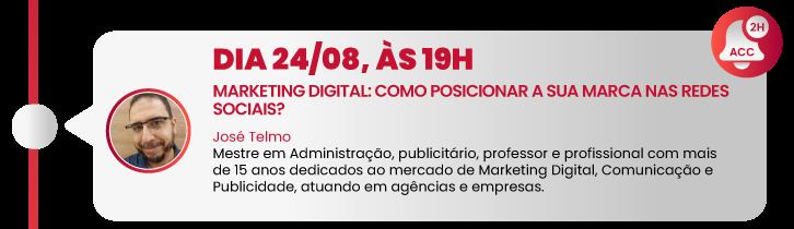 Dia 24/08, às 19h - Marketing Digital: Como Posicionar a sua marca nas redes sociais?