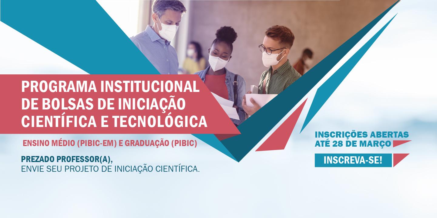 Programa Institucional de Bolsas de Iniciação Científica e Tecnológica